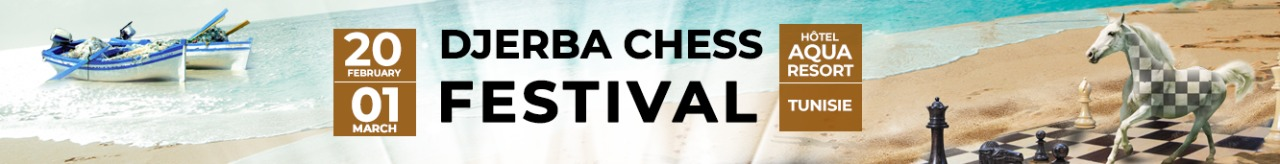 Djerba Chess Festival, 20 February 2021 - DJERBA, TUNISIA
